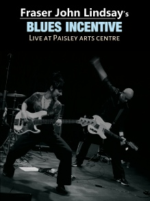 Fraz Records:releases-FraserJohnLindsay-BluesIncentive-live-at-Paisleyartscentre